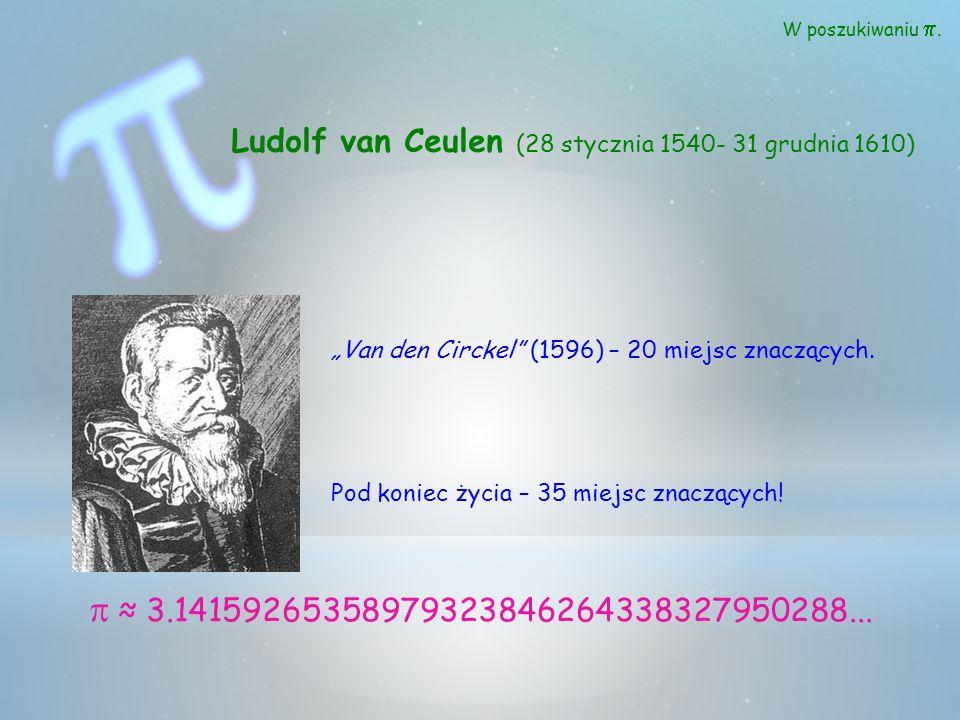 """W poszukiwaniu p. Ludolf van Ceulen (28 stycznia 1540- 31 grudnia 1610) """"Van den Circkel (1596) – 20 miejsc znaczących."""