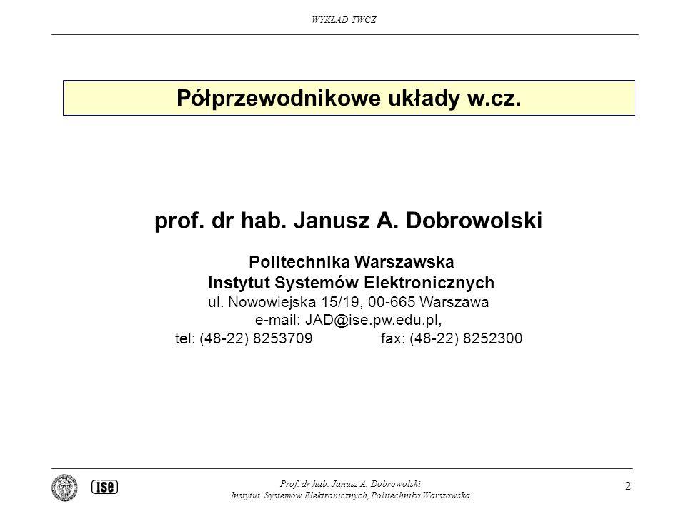 Półprzewodnikowe układy w.cz. prof. dr hab. Janusz A. Dobrowolski