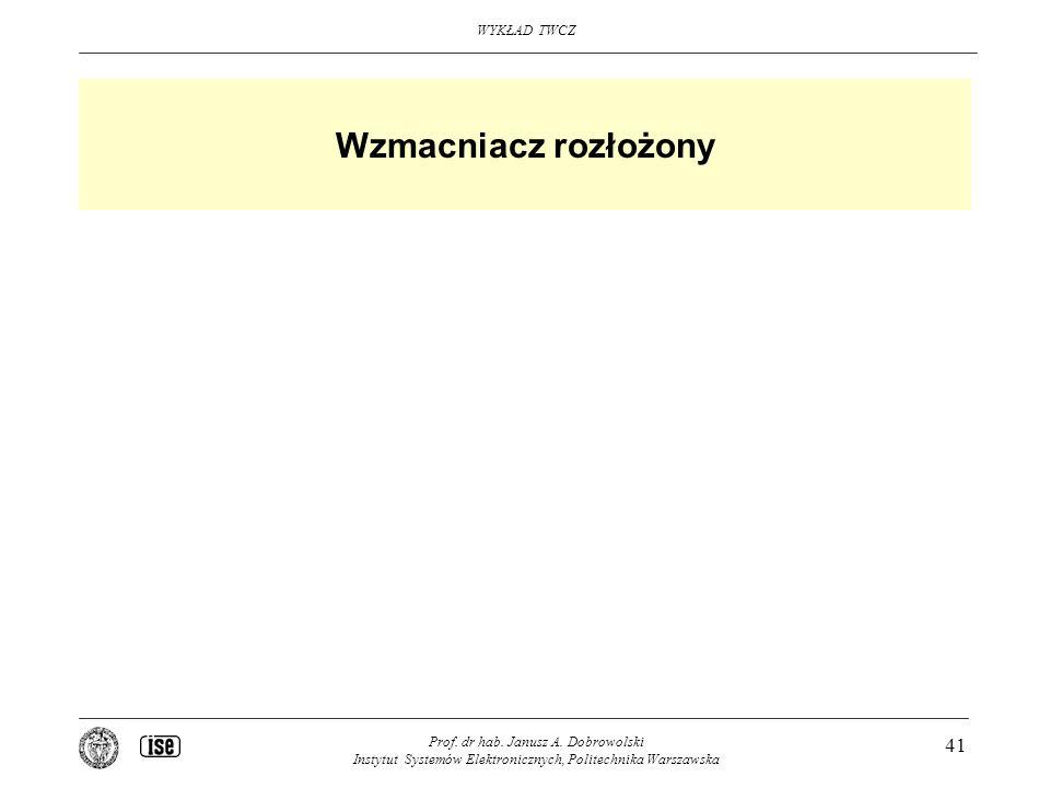Wzmacniacz rozłożony Prof. dr hab. Janusz A.