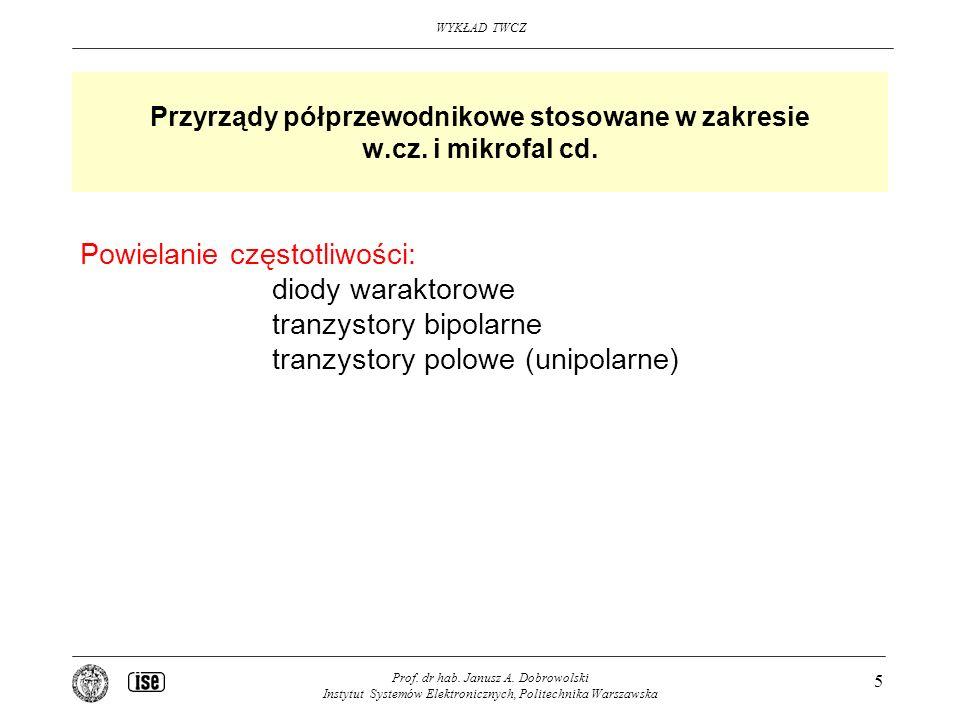 Przyrządy półprzewodnikowe stosowane w zakresie w.cz. i mikrofal cd.