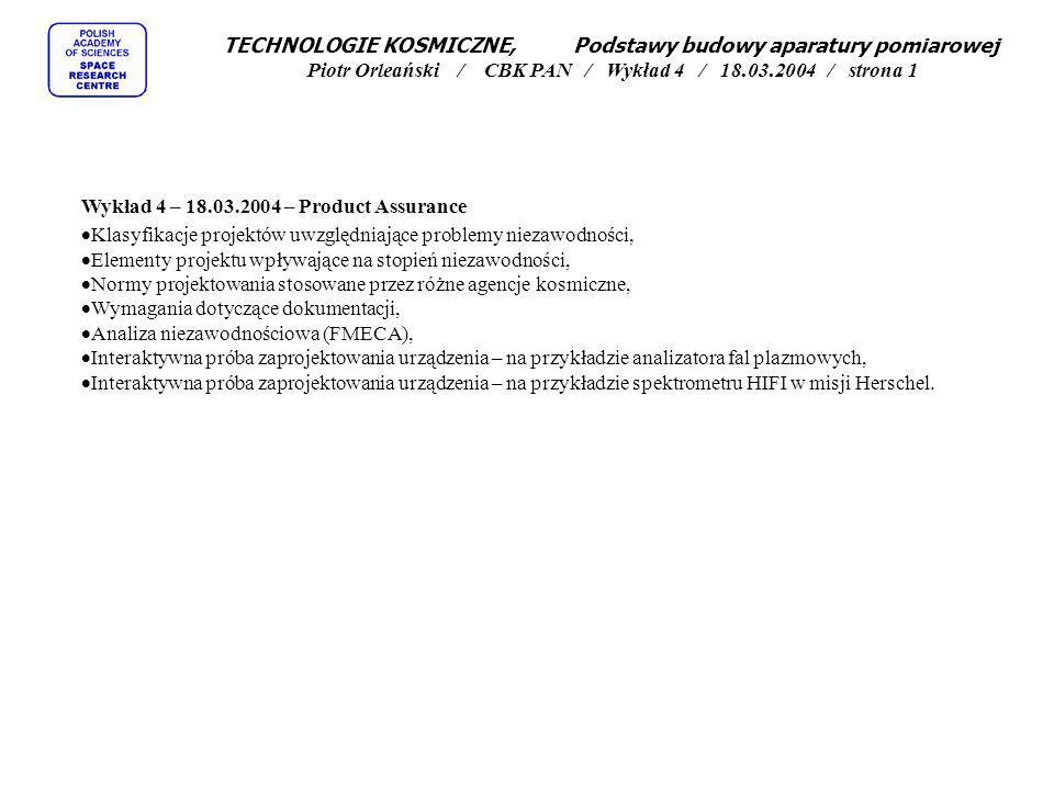 TECHNOLOGIE KOSMICZNE, Podstawy budowy aparatury pomiarowej Piotr Orleański / CBK PAN / Wykład 4 / 18.03.2004 / strona 1