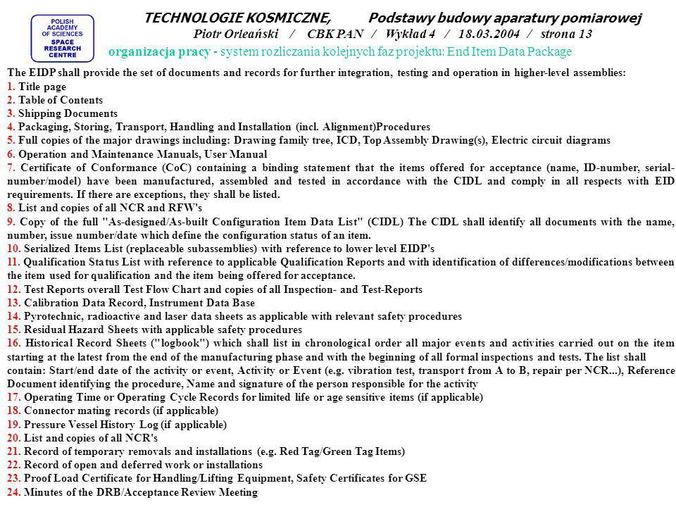 TECHNOLOGIE KOSMICZNE, Podstawy budowy aparatury pomiarowej Piotr Orleański / CBK PAN / Wykład 4 / 18.03.2004 / strona 13