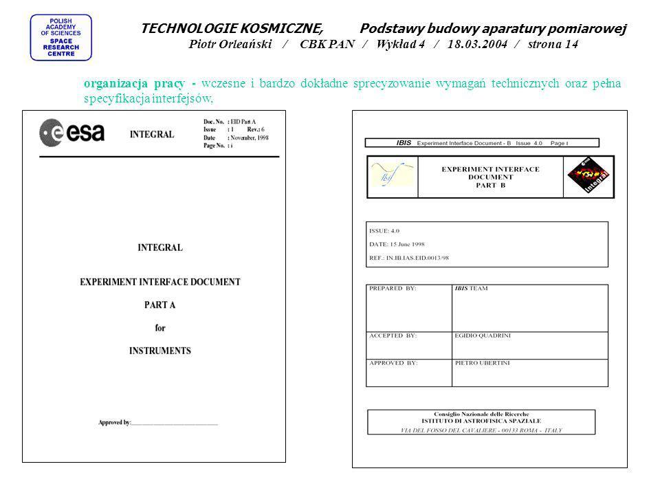 TECHNOLOGIE KOSMICZNE, Podstawy budowy aparatury pomiarowej Piotr Orleański / CBK PAN / Wykład 4 / 18.03.2004 / strona 14