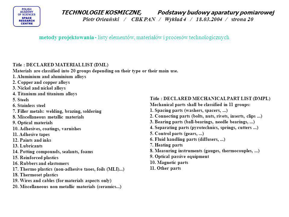 TECHNOLOGIE KOSMICZNE, Podstawy budowy aparatury pomiarowej Piotr Orleański / CBK PAN / Wykład 4 / 18.03.2004 / strona 20