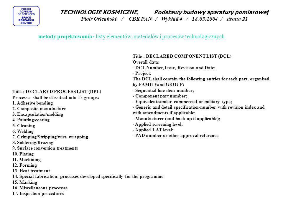 TECHNOLOGIE KOSMICZNE, Podstawy budowy aparatury pomiarowej Piotr Orleański / CBK PAN / Wykład 4 / 18.03.2004 / strona 21