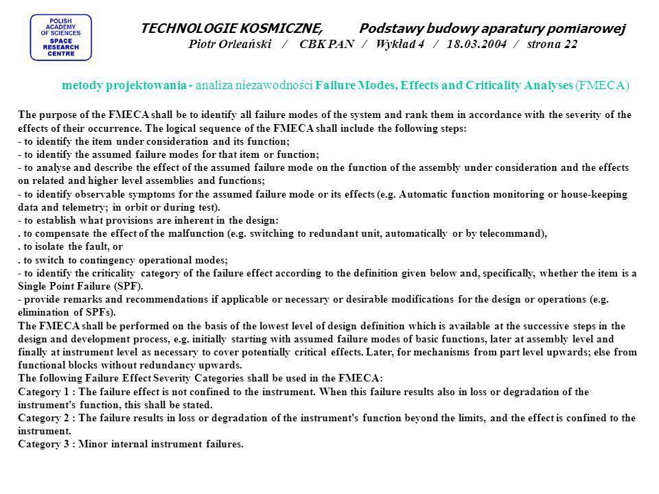 TECHNOLOGIE KOSMICZNE, Podstawy budowy aparatury pomiarowej Piotr Orleański / CBK PAN / Wykład 4 / 18.03.2004 / strona 22