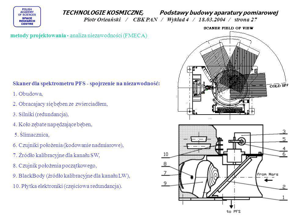 TECHNOLOGIE KOSMICZNE, Podstawy budowy aparatury pomiarowej Piotr Orleański / CBK PAN / Wykład 4 / 18.03.2004 / strona 27