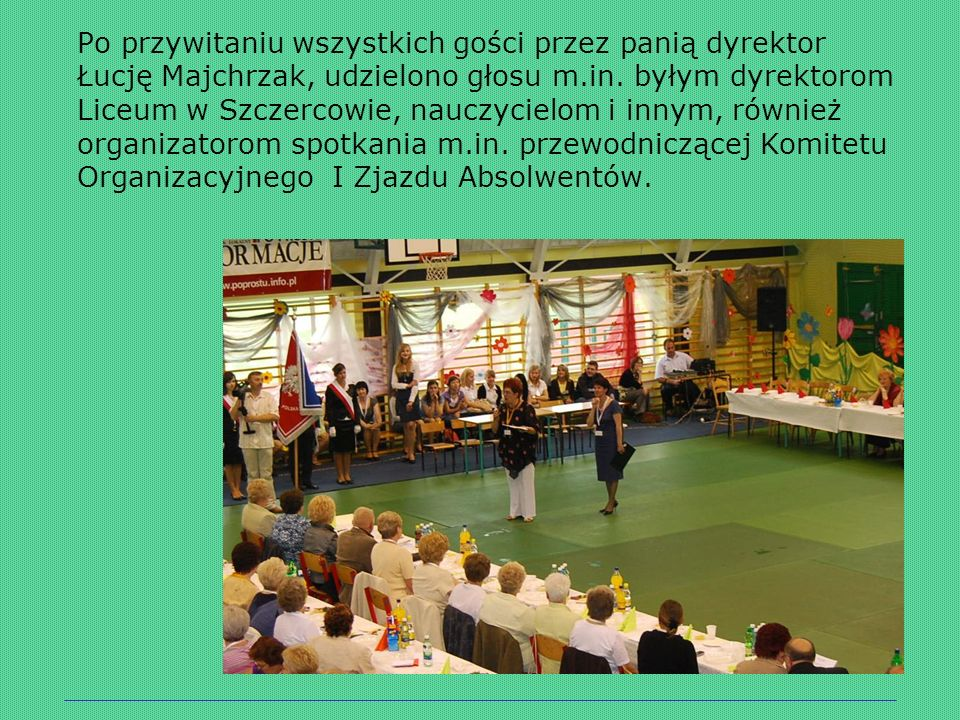 Po przywitaniu wszystkich gości przez panią dyrektor Łucję Majchrzak, udzielono głosu m.in.
