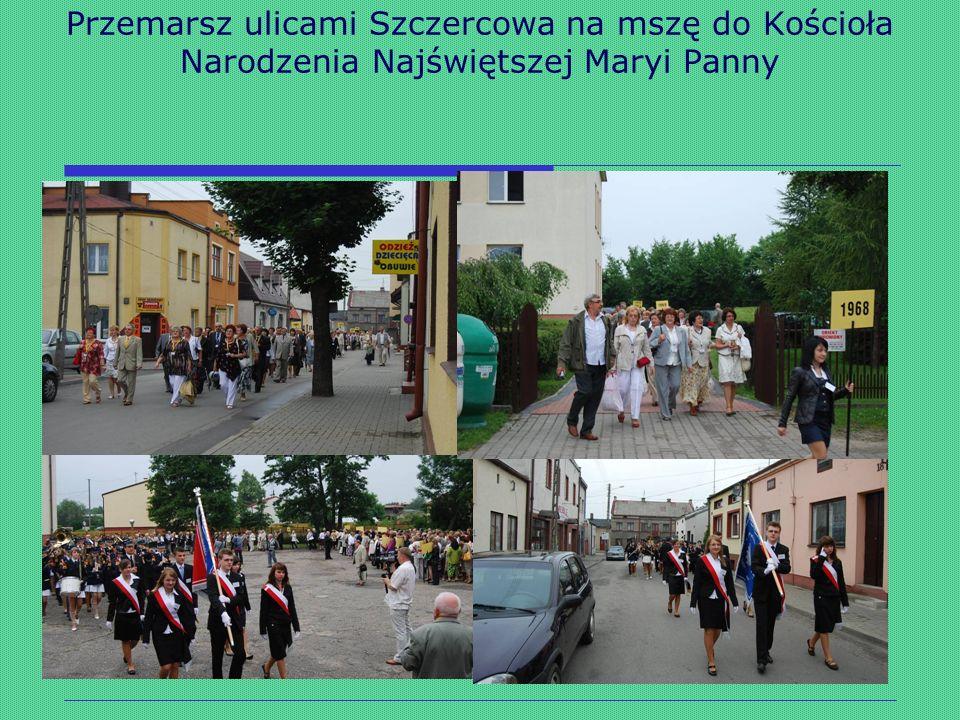 Przemarsz ulicami Szczercowa na mszę do Kościoła Narodzenia Najświętszej Maryi Panny