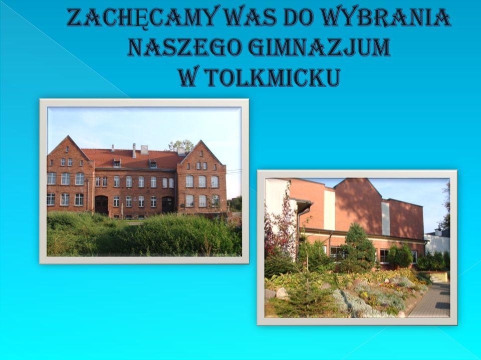 ZachĘcamy Was do wybrania naszego Gimnazjum w Tolkmicku