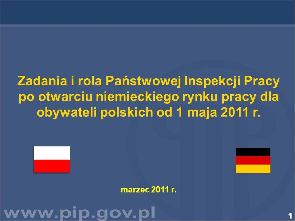 Zadania i rola Państwowej Inspekcji Pracy po otwarciu niemieckiego rynku pracy dla obywateli polskich od 1 maja 2011 r.