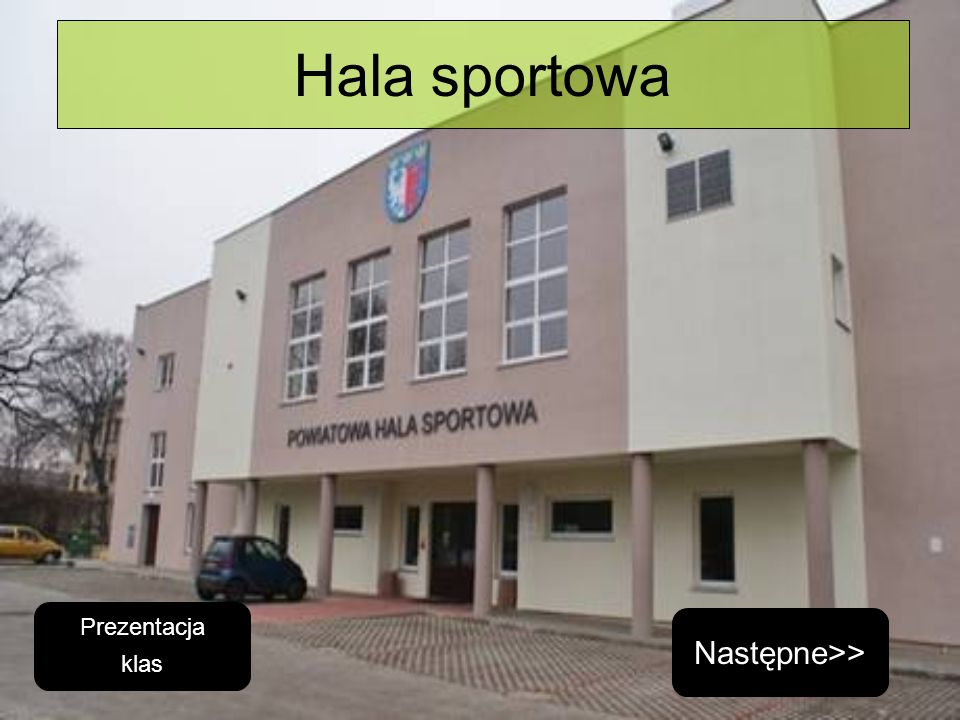 Hala sportowa Prezentacja klas Następne>>