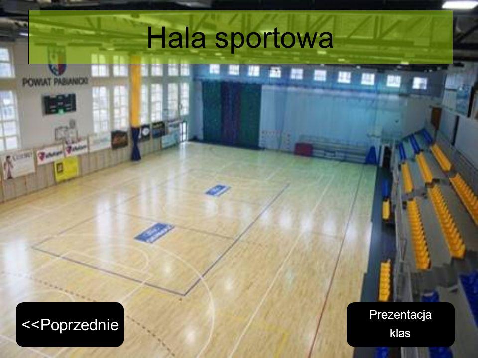 Hala sportowa <<Poprzednie Prezentacja klas