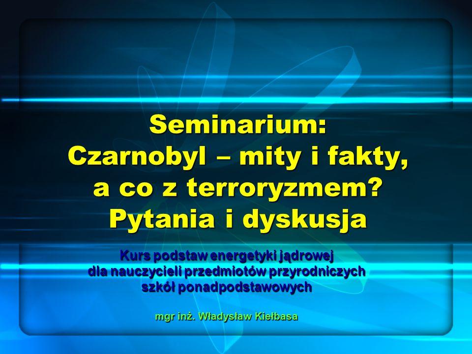 Seminarium: Czarnobyl – mity i fakty, a co z terroryzmem