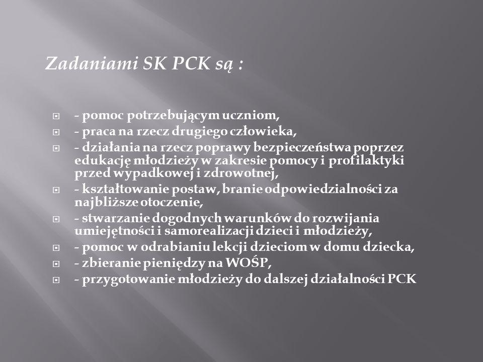 Zadaniami SK PCK są : - pomoc potrzebującym uczniom,