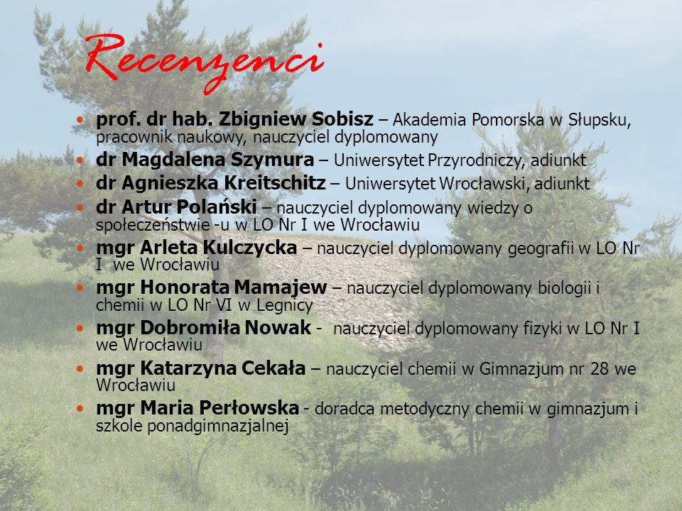 Recenzenci prof. dr hab. Zbigniew Sobisz – Akademia Pomorska w Słupsku, pracownik naukowy, nauczyciel dyplomowany.