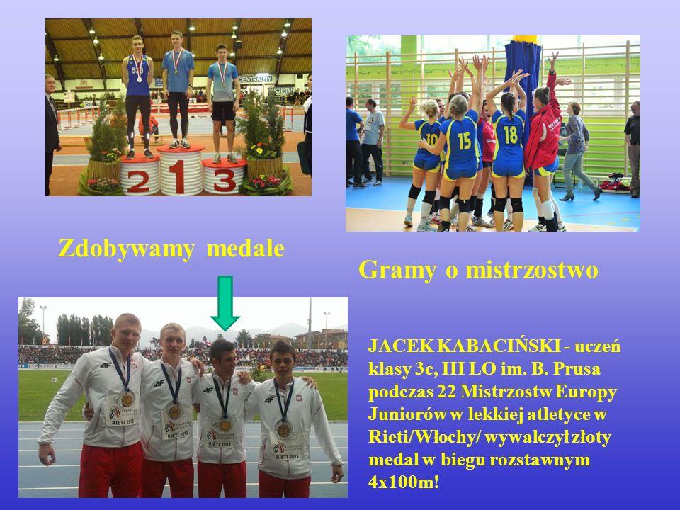 Zdobywamy medale Gramy o mistrzostwo