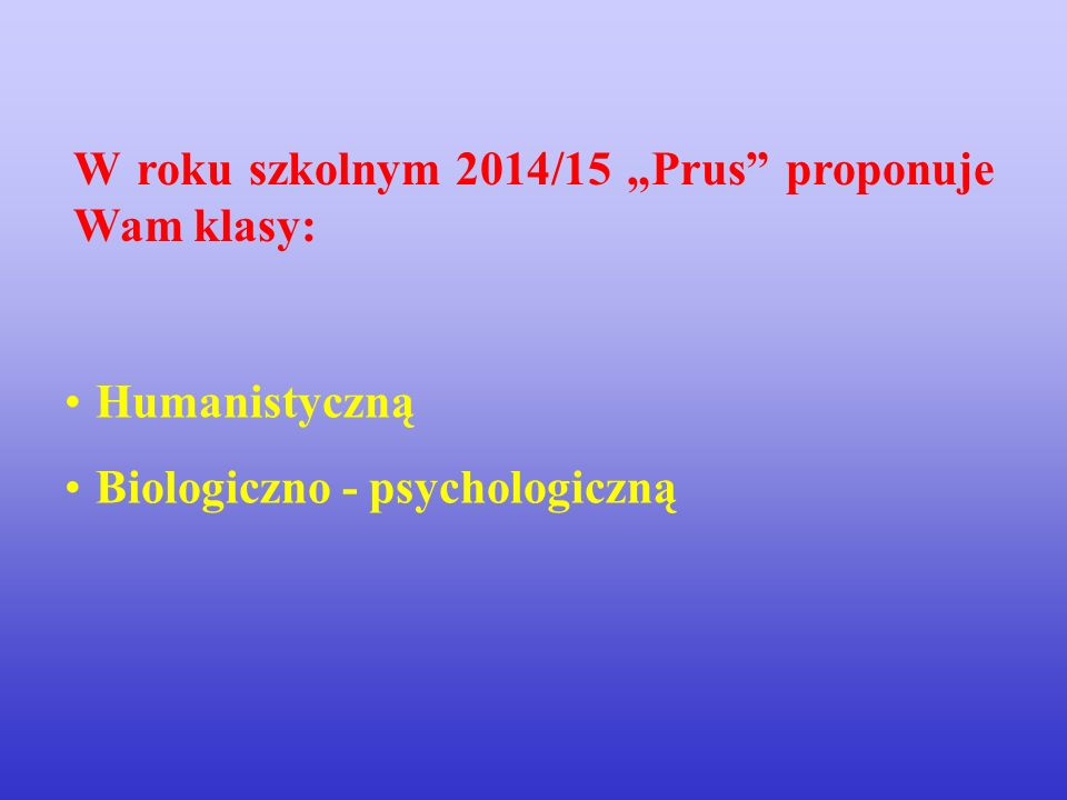 """W roku szkolnym 2014/15 """"Prus proponuje Wam klasy:"""