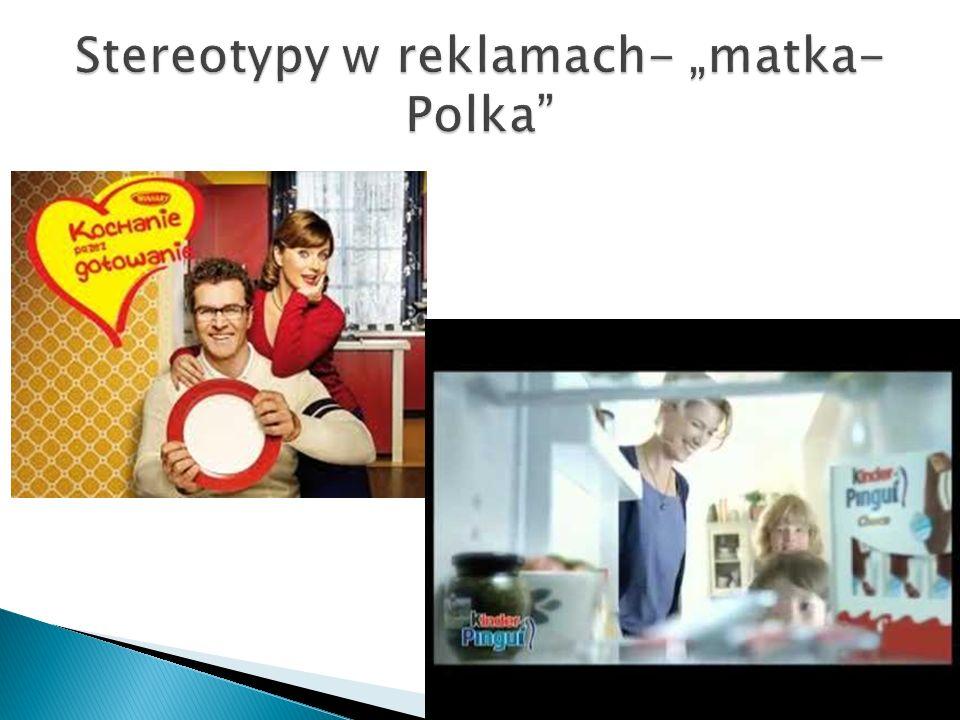"Stereotypy w reklamach- ""matka-Polka"
