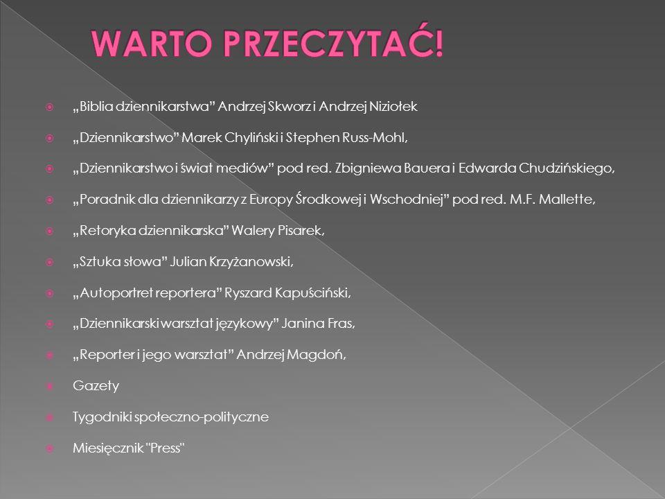 """WARTO PRZECZYTAĆ! """"Biblia dziennikarstwa Andrzej Skworz i Andrzej Niziołek. """"Dziennikarstwo Marek Chyliński i Stephen Russ-Mohl,"""