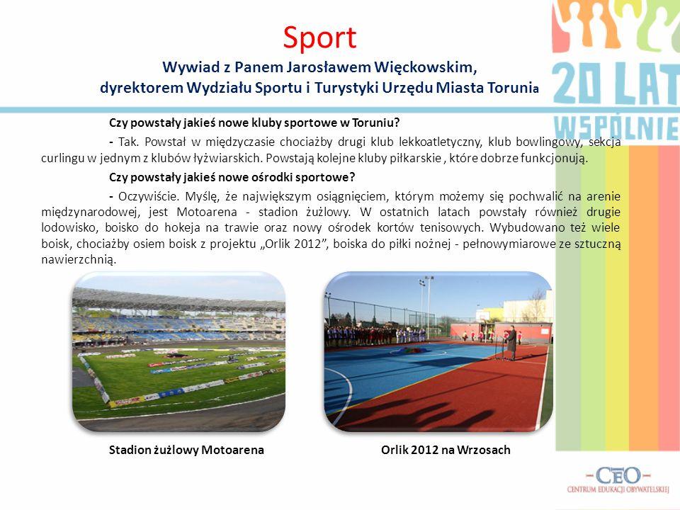 Sport Wywiad z Panem Jarosławem Więckowskim, dyrektorem Wydziału Sportu i Turystyki Urzędu Miasta Torunia