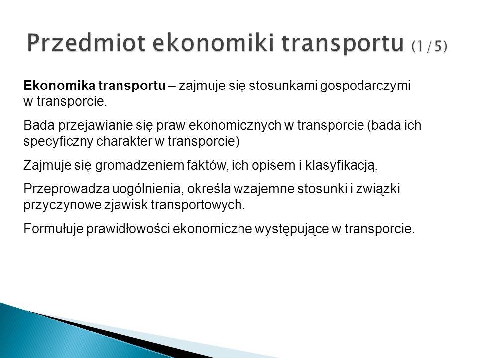 Przedmiot ekonomiki transportu (1/5)