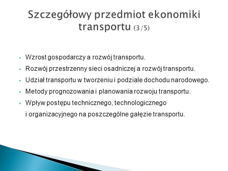 Szczegółowy przedmiot ekonomiki transportu (3/5)