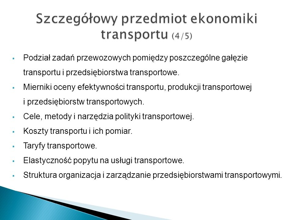 Szczegółowy przedmiot ekonomiki transportu (4/5)