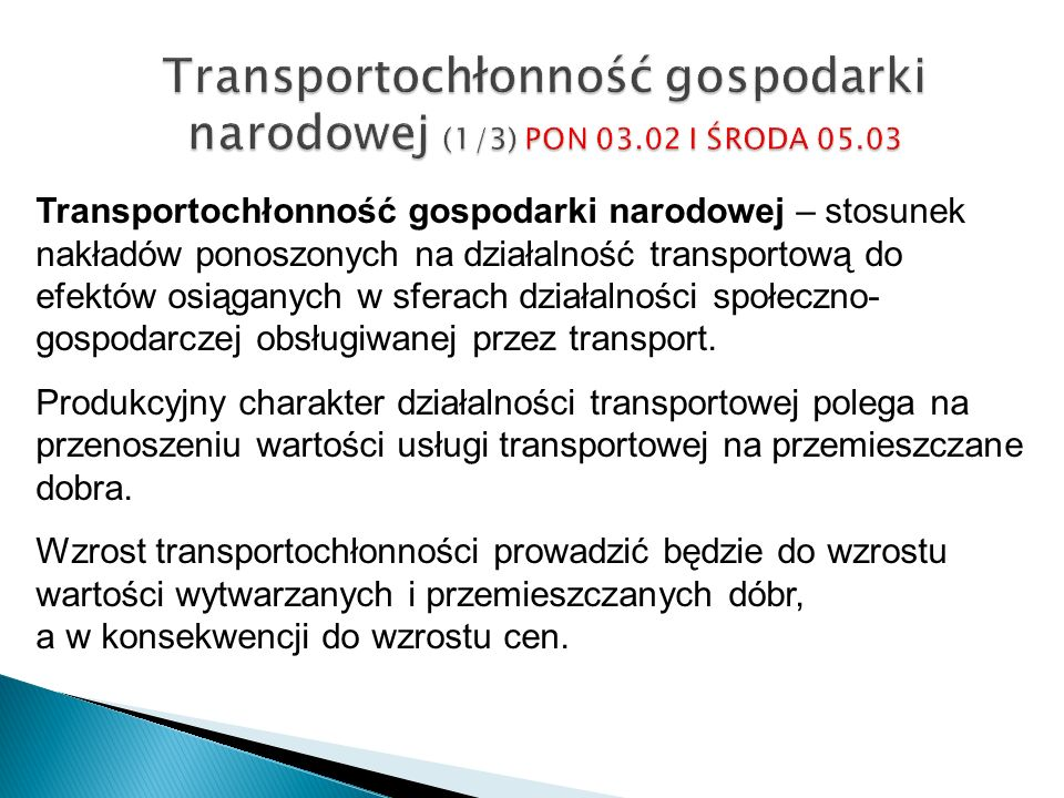 Transportochłonność gospodarki narodowej (1/3) PON 03.02 I ŚRODA 05.03