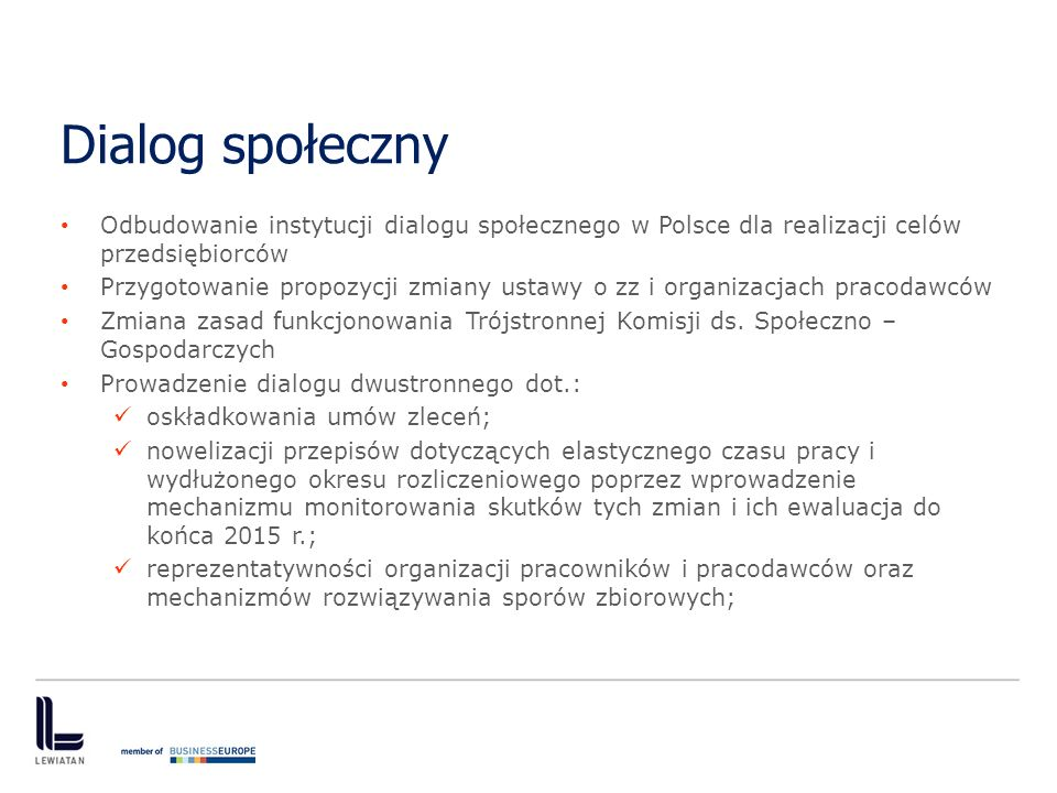 Dialog społeczny Odbudowanie instytucji dialogu społecznego w Polsce dla realizacji celów przedsiębiorców.