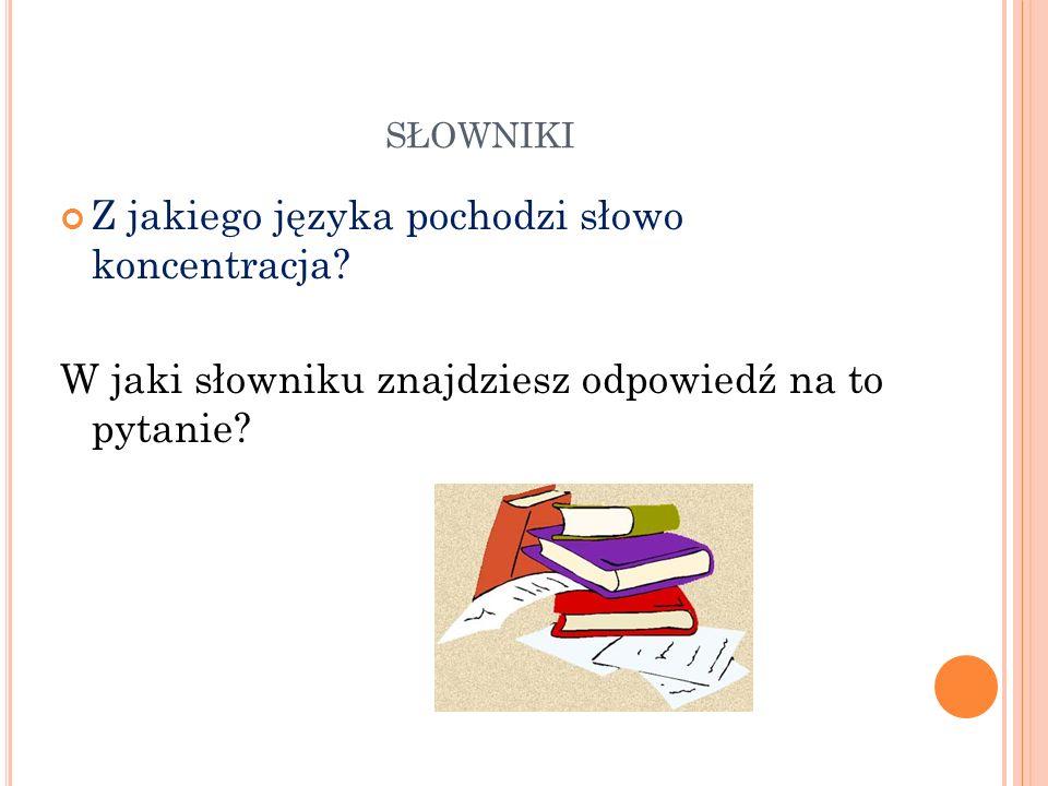 słowniki Z jakiego języka pochodzi słowo koncentracja