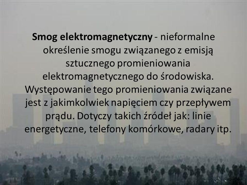 Smog elektromagnetyczny - nieformalne określenie smogu związanego z emisją sztucznego promieniowania elektromagnetycznego do środowiska.