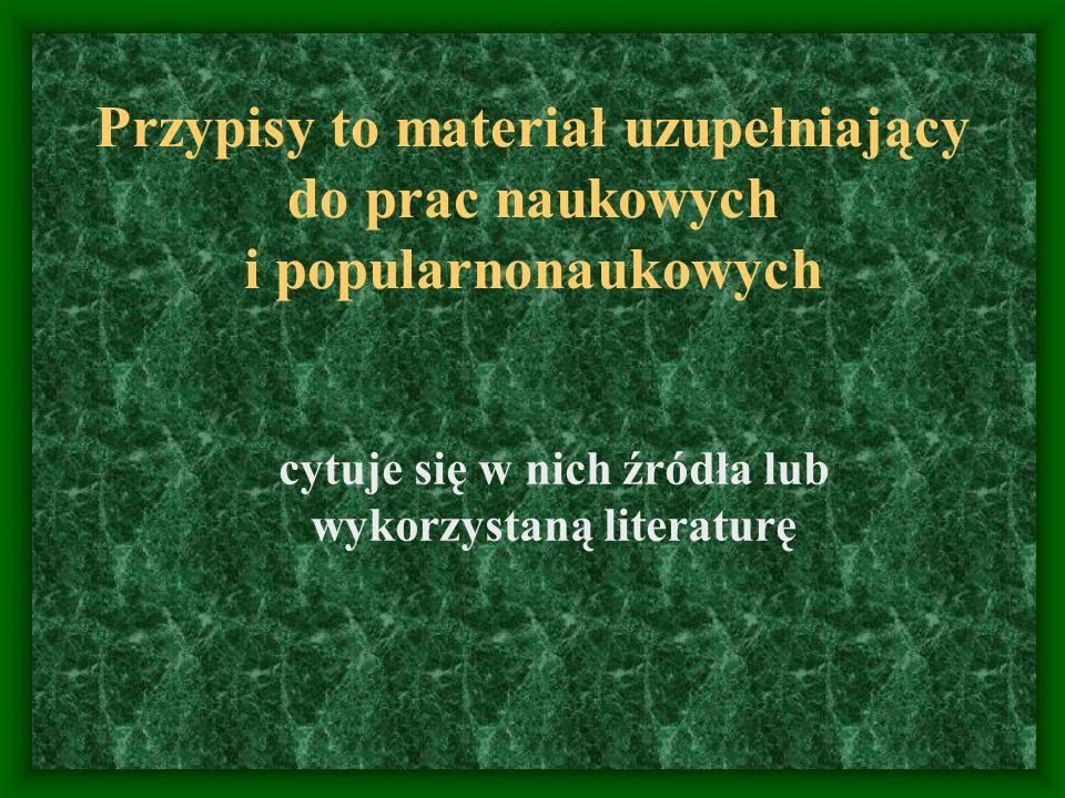 cytuje się w nich źródła lub wykorzystaną literaturę