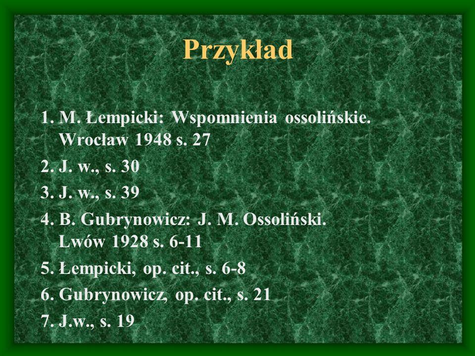 Przykład 1. M. Łempicki: Wspomnienia ossolińskie. Wrocław 1948 s. 27