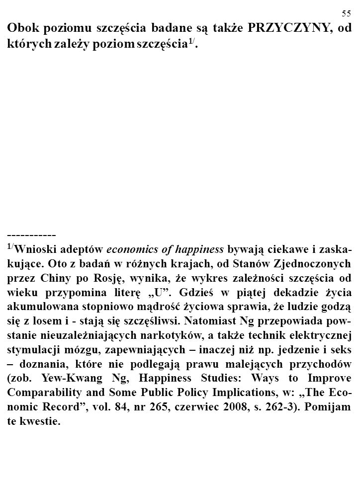 Obok poziomu szczęścia badane są także PRZYCZYNY, od których zależy poziom szczęścia1/.