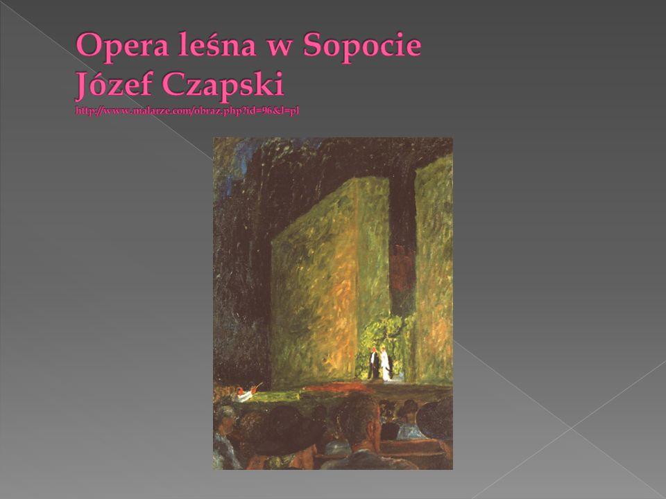 Opera leśna w Sopocie Józef Czapski http://www.malarze.com/obraz.php id=96&l=pl
