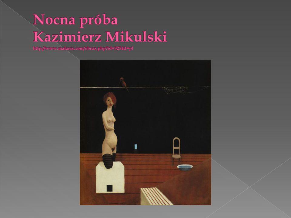 Nocna próba Kazimierz Mikulski http://www. malarze. com/obraz. php