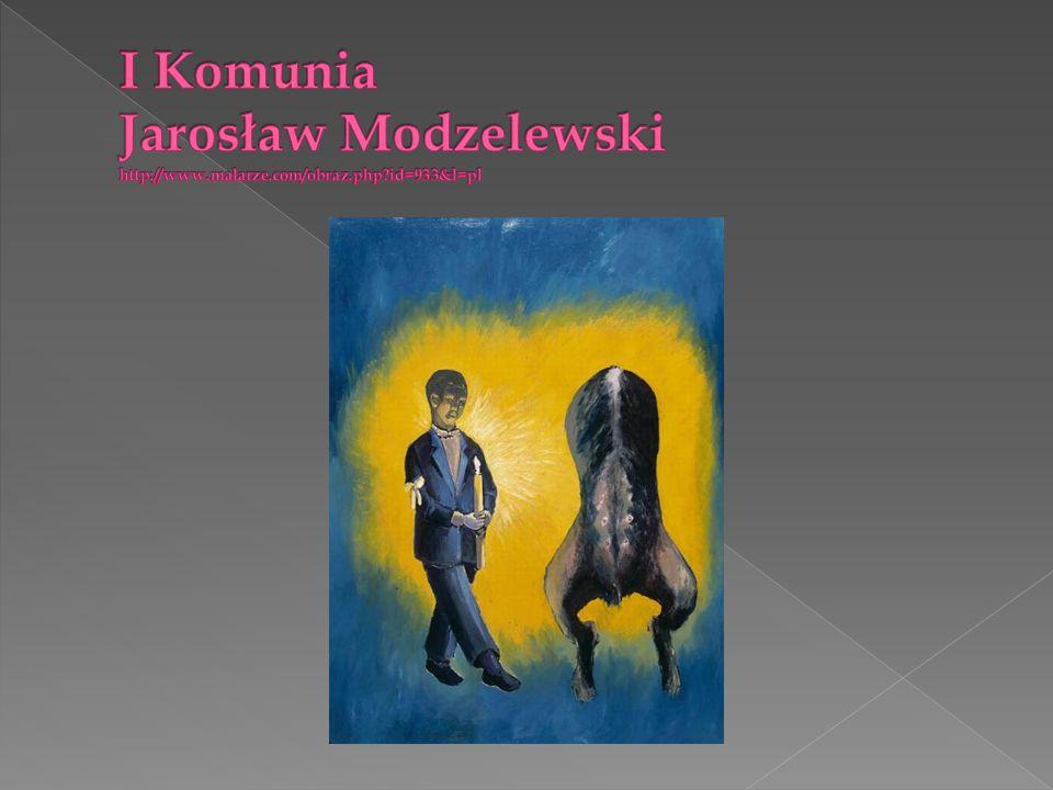 I Komunia Jarosław Modzelewski http://www. malarze. com/obraz. php