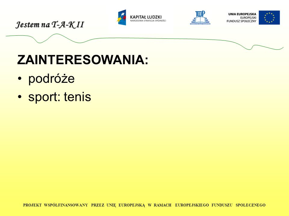 ZAINTERESOWANIA: podróże sport: tenis