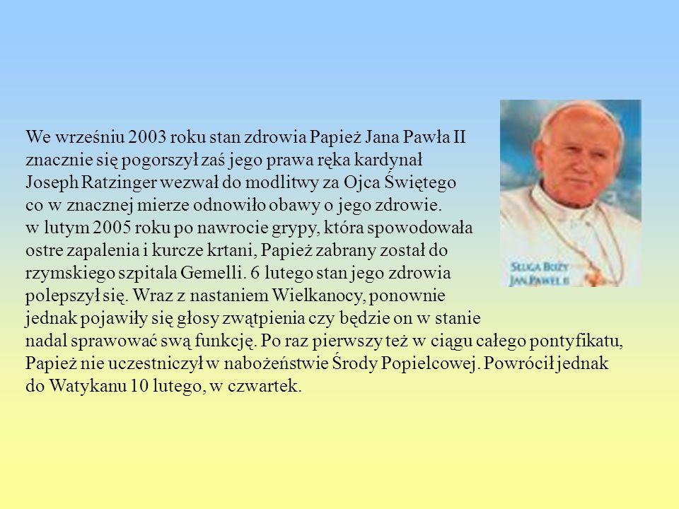 We wrześniu 2003 roku stan zdrowia Papież Jana Pawła II