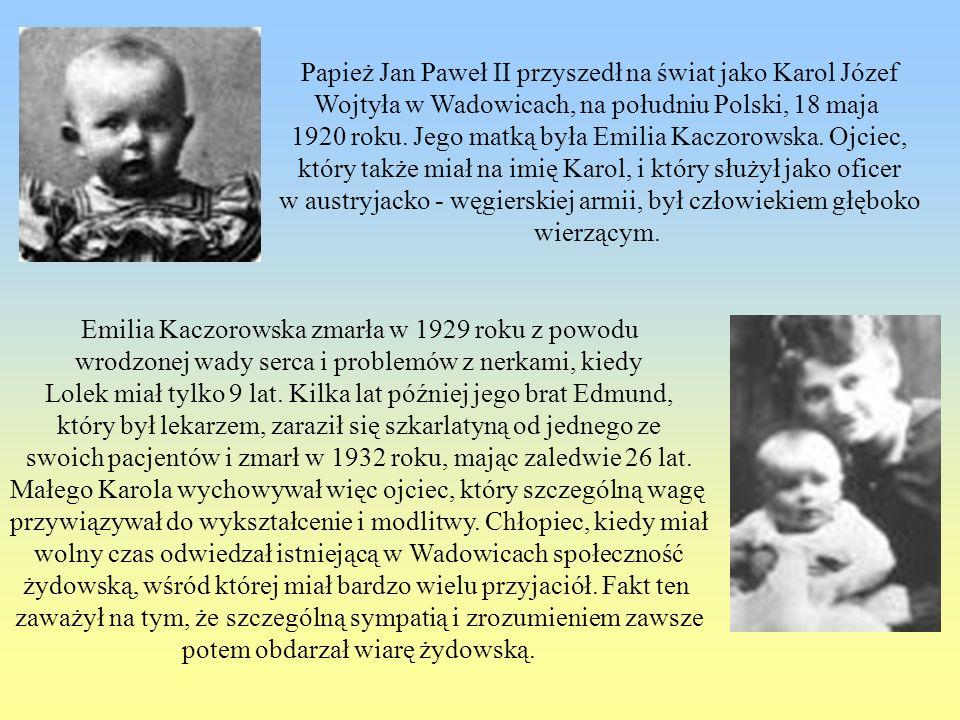 Papież Jan Paweł II przyszedł na świat jako Karol Józef