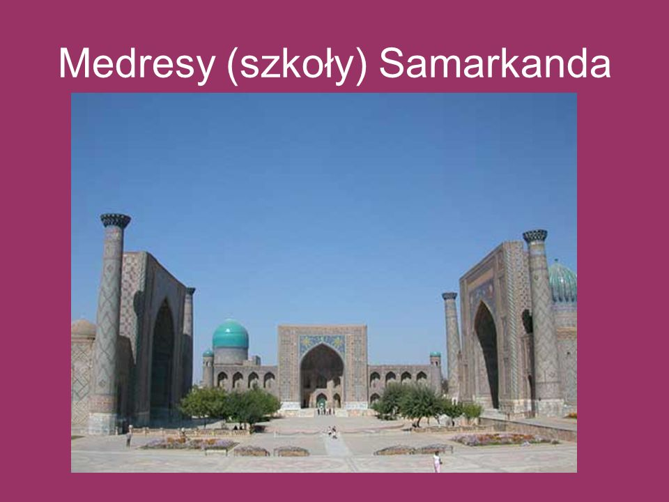 Medresy (szkoły) Samarkanda