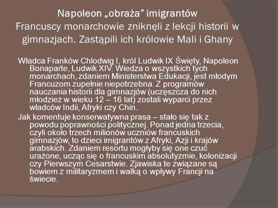 """Napoleon """"obraża imigrantów Francuscy monarchowie zniknęli z lekcji historii w gimnazjach. Zastąpili ich królowie Mali i Ghany"""