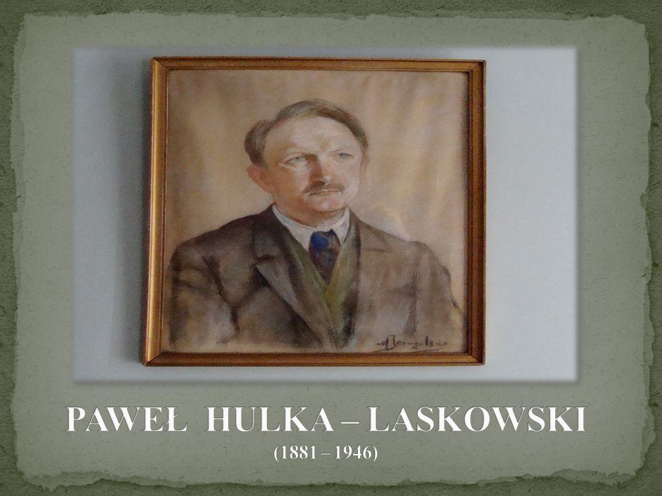 PAWEŁ HULKA – LASKOWSKI (1881 – 1946)
