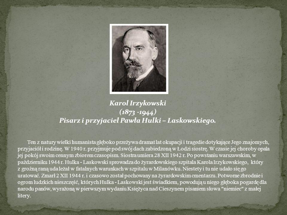 Pisarz i przyjaciel Pawła Hulki – Laskowskiego.