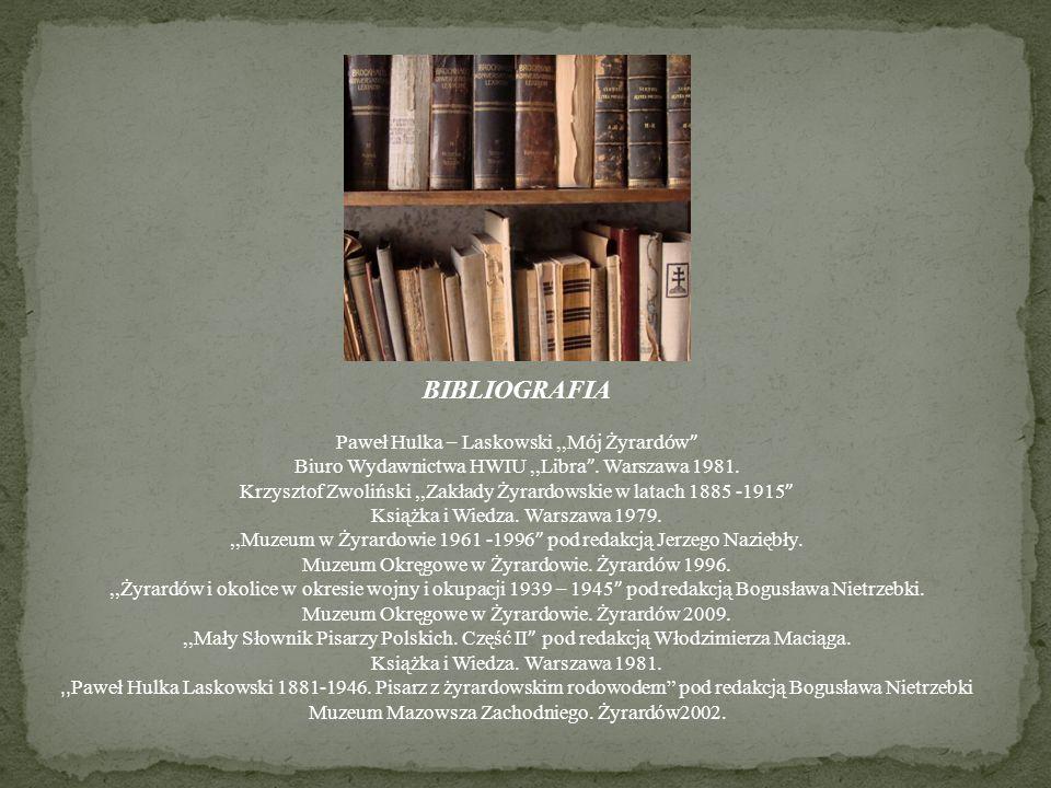 BIBLIOGRAFIA Paweł Hulka – Laskowski ,,Mój Żyrardów