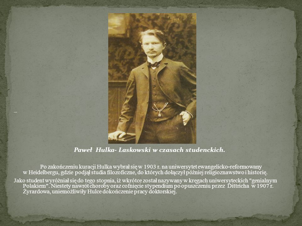 Paweł Hulka- Laskowski w czasach studenckich.