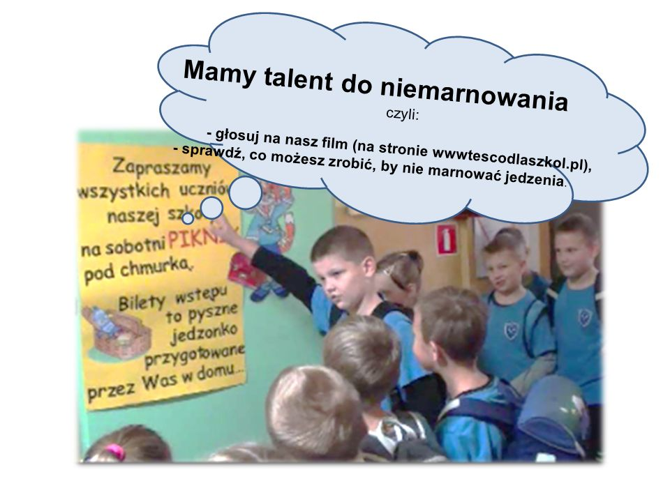 - głosuj na nasz film (na stronie wwwtescodlaszkol.pl),