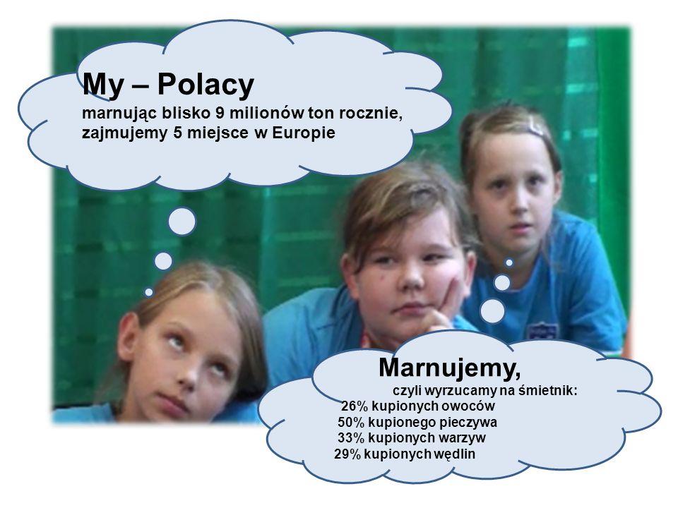 My – Polacy Marnujemy, marnując blisko 9 milionów ton rocznie,