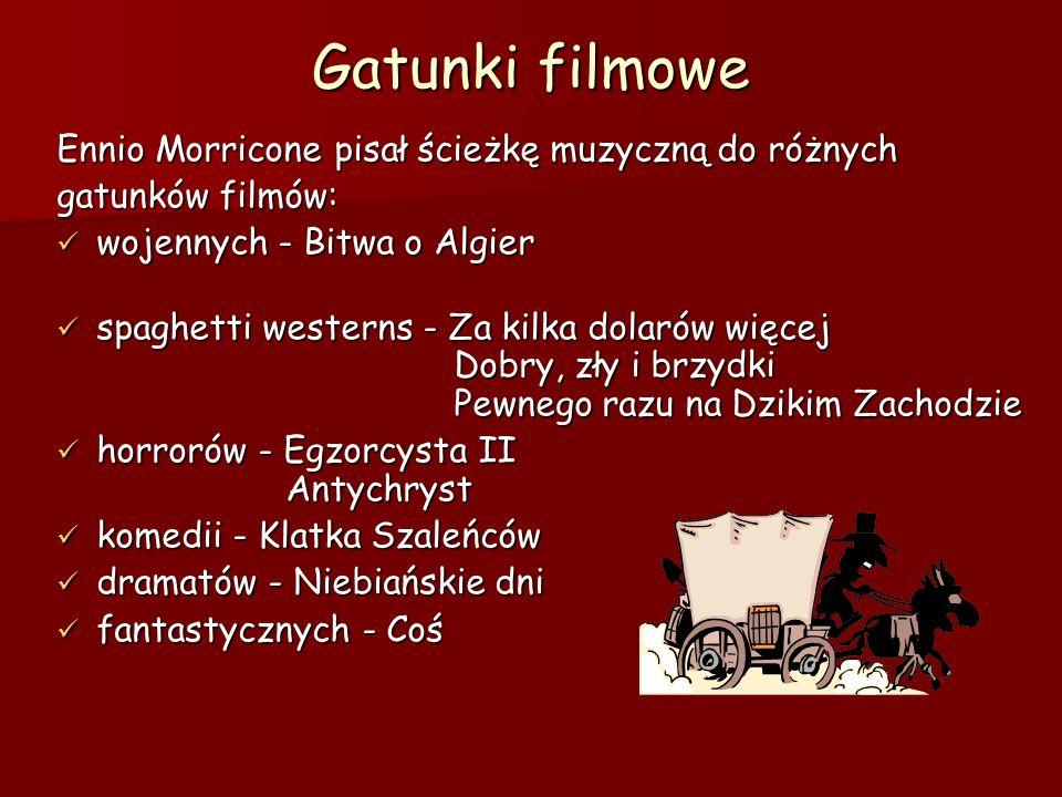 Gatunki filmowe Ennio Morricone pisał ścieżkę muzyczną do różnych